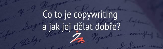 Co je to copywriting a jak jej dělat dobře